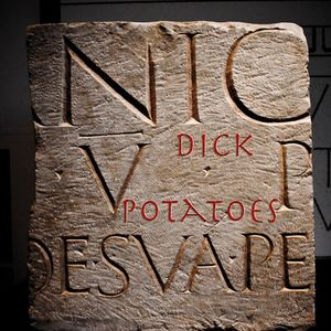 Dick potatoes