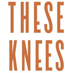 These Knees