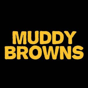 Muddy Browns