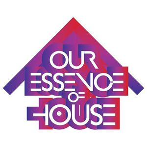 Our Essence of House