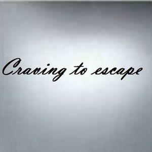 Craving To Escape