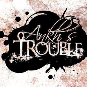 Ankh's Trouble