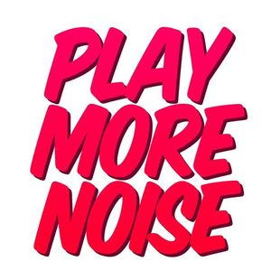 PlayMoreNoise
