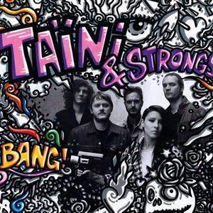 Taïni & StroNgs