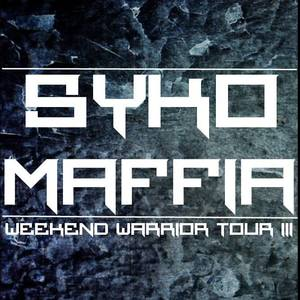The Syko-Maffia Weekend Warrior Tour