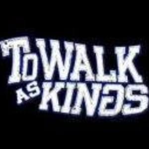 To Walk As Kings