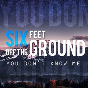 Six Feet Off The Ground