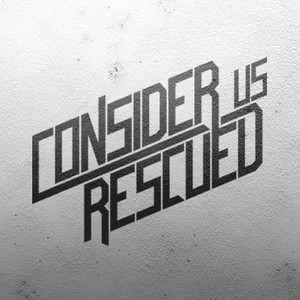 Consider Us Rescued