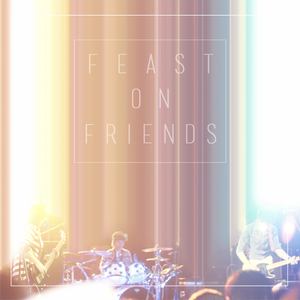 Feast On Friends