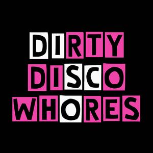 Dirty Disco Whores