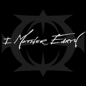 I Mother Earth