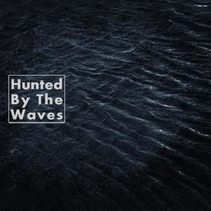Hunted By The Waves