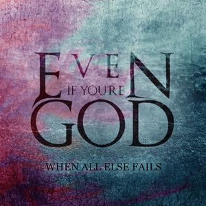 Even If You're God