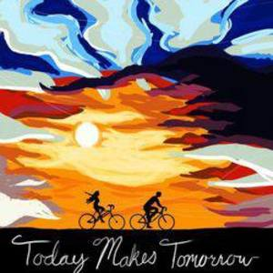 Today Makes Tomorrow