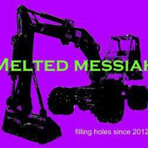 Melted Messiah