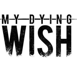 My Dying Wish