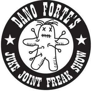 Dano Forte's Juke Joint Freak Show
