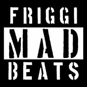 Friggi Mad Beats