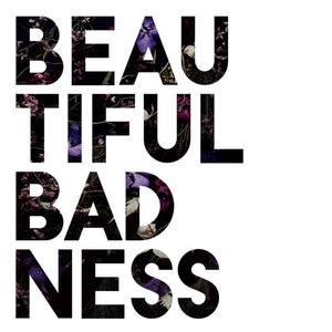 Beautiful Badness