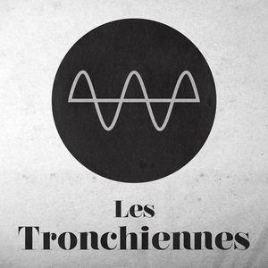 LES TRONCHIENNES