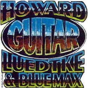 "Howard ""Guitar"" Luedtke & Blue Max"