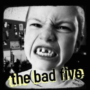 The Bad Five