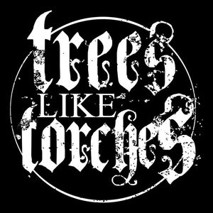 Trees Like Torches