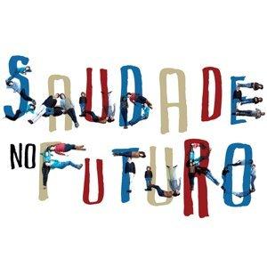 Saudade no Futuro
