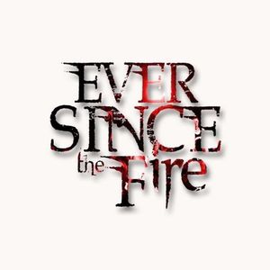 Ever Since The Fire