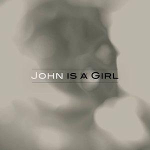 John is a Girl