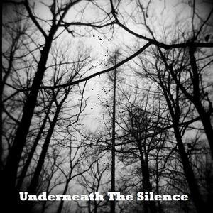 Underneath The Silence