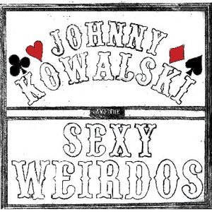 Johnny Kowalski and the Sexy Weirdos