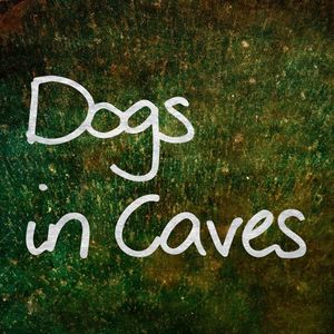Dogs In Caves