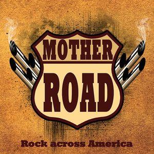 Mother Road - Rock Across America