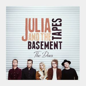 Julia & The Basement Tapes