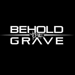 Behold The Grave
