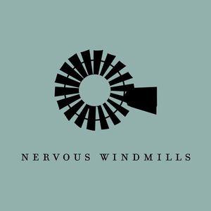 Nervous Windmills