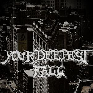 Your Deepest Fall