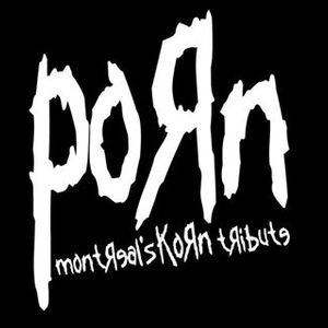 Porn - Montreal's Korn Tribute