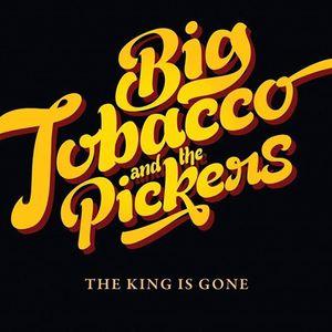 BIG TOBACCO & THE PICKERS