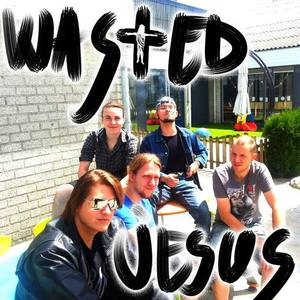 Wasted Jesus