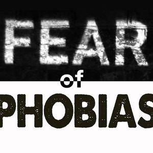 Fear of Phobias