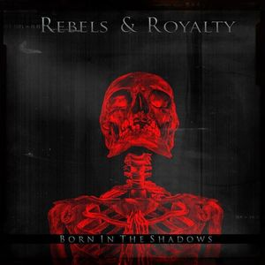 Rebels and Royalty