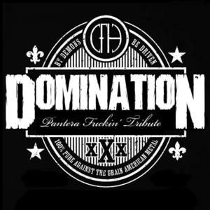 DOMINATION - Pantera Fuckin' Tribute