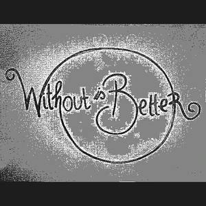 Without Is Better