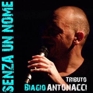 SENZA UN NOME - Tributo Biagio Antonacci