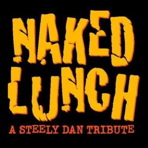 NAKED LUNCH (A Steely Dan Tribute)