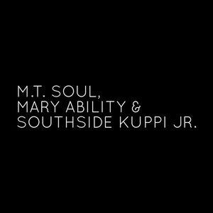 MT Soul, Mary Ability & Southside Kuppi Jr