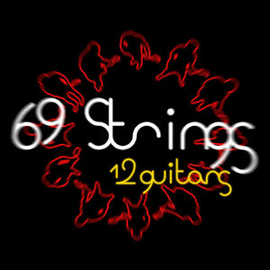 69 Strings - 12 Guitars