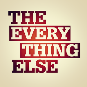 The Everything Else
